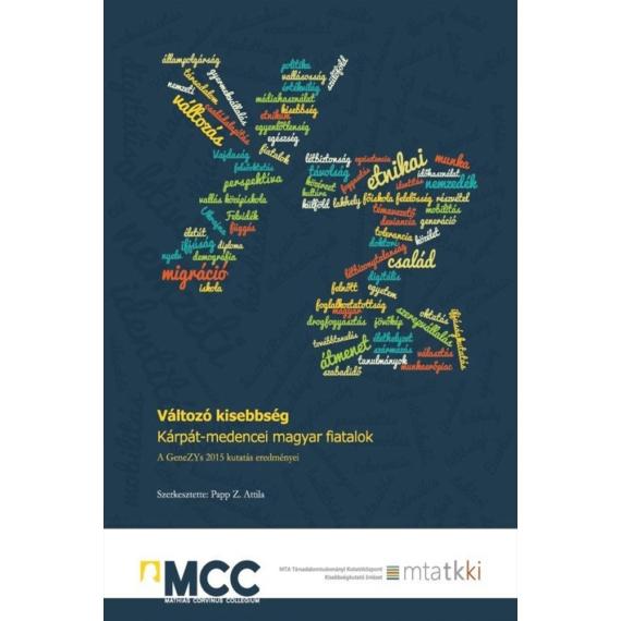 Változó kisebbség. Kárpát-medencei magyar fiatalok. A GeneZYs 2015 kutatás eredményei